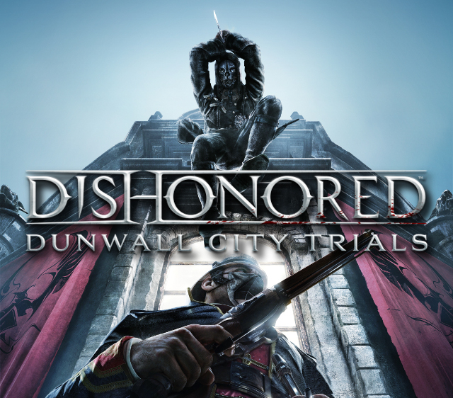file_4180_Dishonored-Dunwall-City-Trials