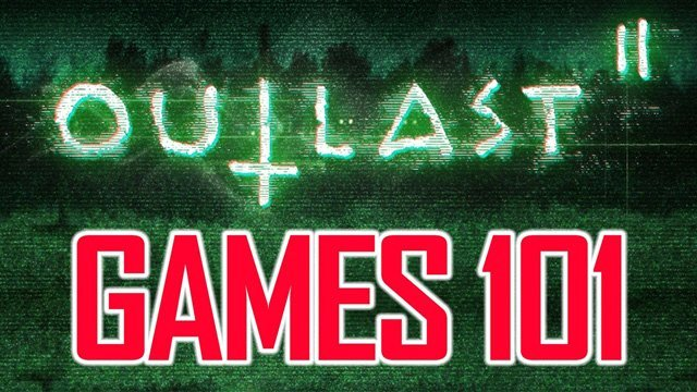 Everything You Need To Know About Outlast 2 (Games 101)