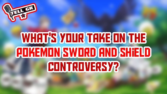 tell gr pokemon sword and shield controversy