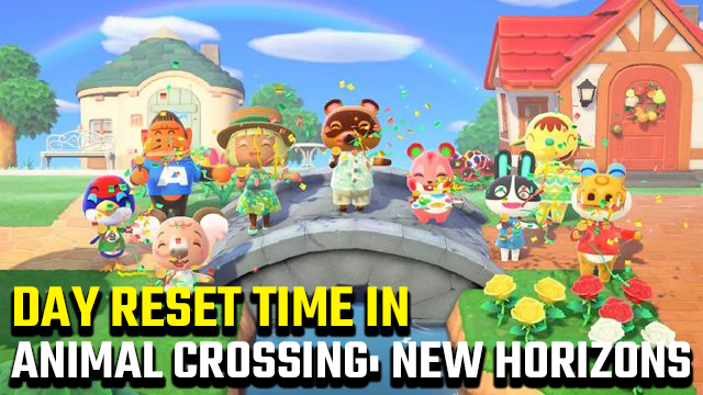 Animal Crossing New Horizons Day Reset Time