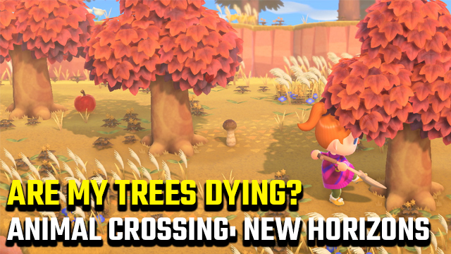 Are my trees dying in Animal Crossing: New Horizons?