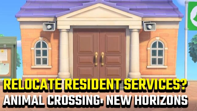 Can you move Resident Services in Animal Crossing: New Horizons?