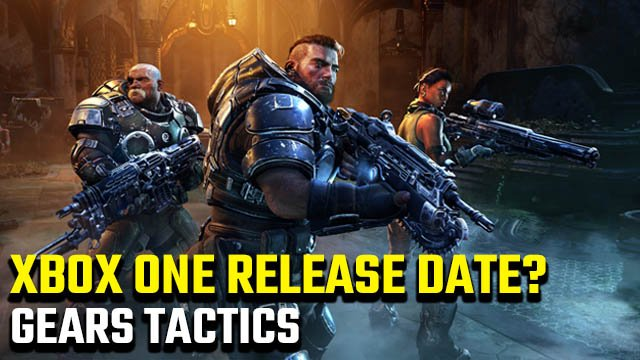 Gears Tactics Xbox One release date