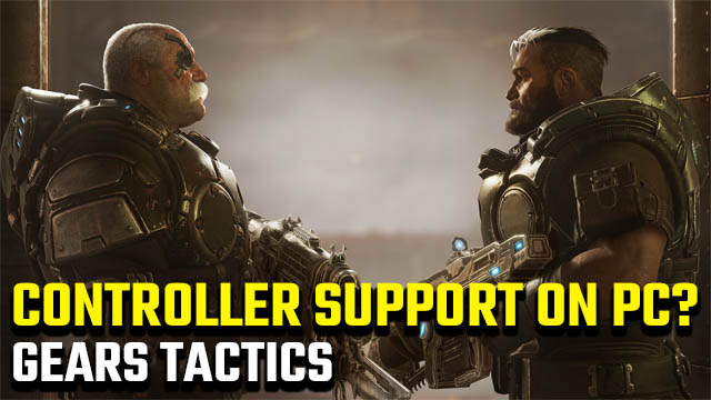 Gears Tactics controller support
