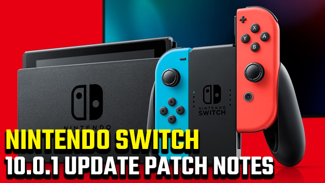 nintendo switch 10.0.1 update patch notes
