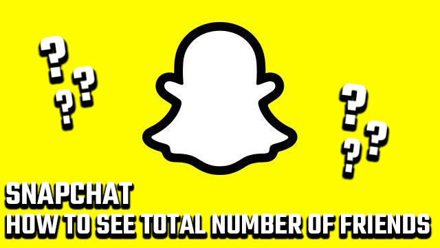 How to see how many people you have on Snapchat
