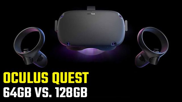 Is Oculus Quest 128GB worth it?