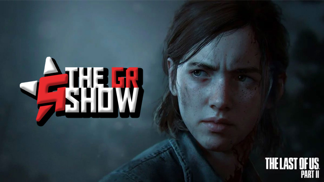 gr show last of us 2