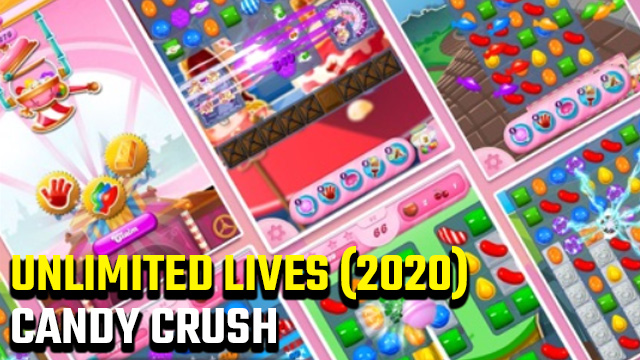 how to get unlimited lives on Candy Crush 2020