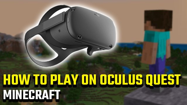 how to play Minecraft on Oculus Quest