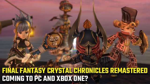 Final Fantasy Crystal Chronicles Remastered PC