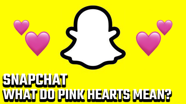 What do pink hearts on Snapchat mean?