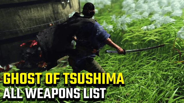 Ghost of Tsushima All Weapons Unlock List Locations