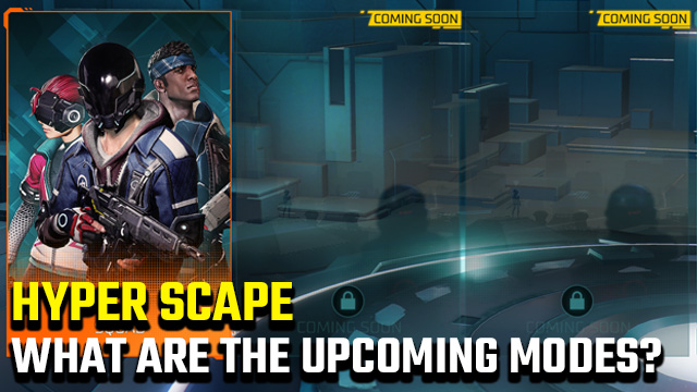 Hyper Scape 'Coming Soon' modes