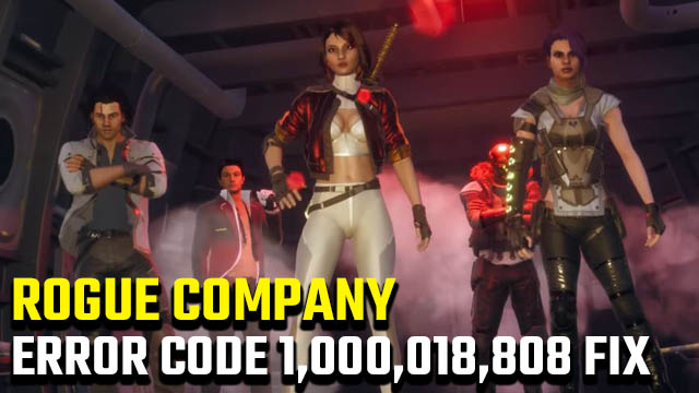 Rogue Company 'Unable to connect to server (code 1,000,018,808)' fix