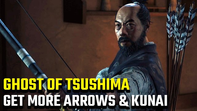 ghost of tsushima how to get more arrows and kunai