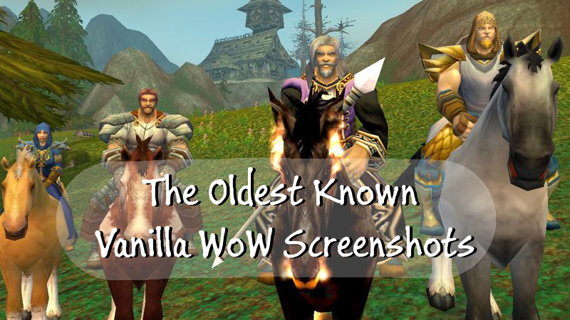 The Oldest Known Vanilla WoW Screenshots