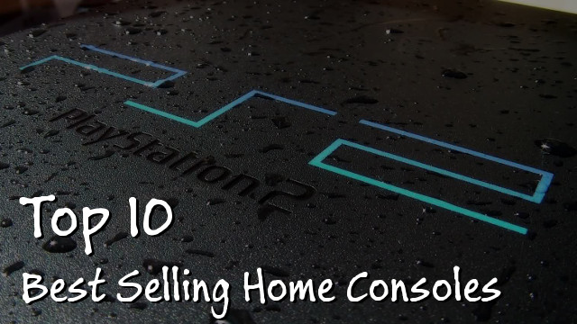 Top 10 Best Selling Home Consoles