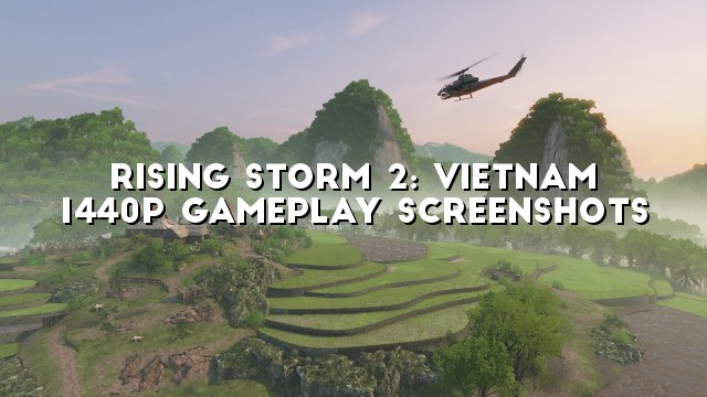 Rising Storm 2: Vietnam 1440p Gameplay Screenshots